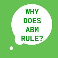 Why does ABM rule?